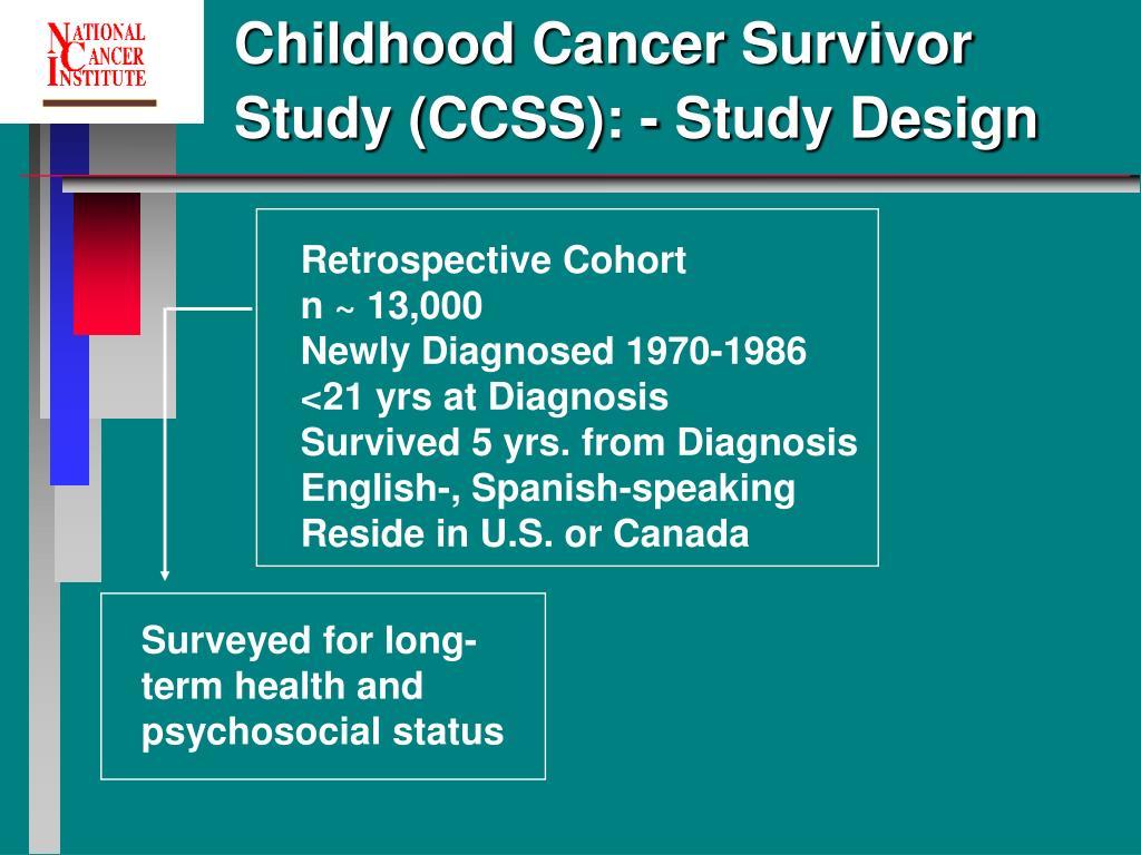 Childhood Cancer Survivor Study (CCSS): - Study Design