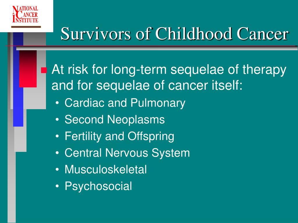 Survivors of Childhood Cancer