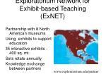 exploratorium network for exhibit based teaching exnet