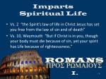 imparts spiritual life