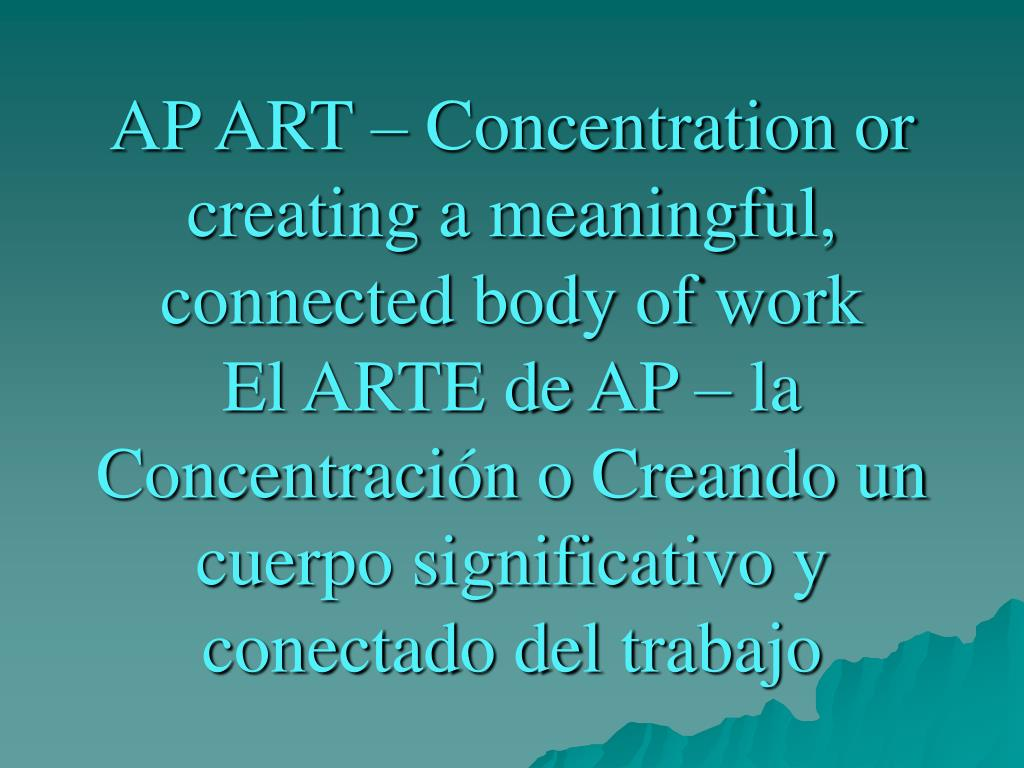 AP ART – Concentration or creating a meaningful, connected body of work