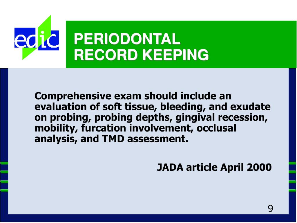 Comprehensive exam should include an evaluation of soft tissue, bleeding, and exudate on probing, probing depths, gingival recession, mobility, furcation involvement, occlusal analysis, and TMD assessment.