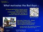 what motivates the bad guys 3