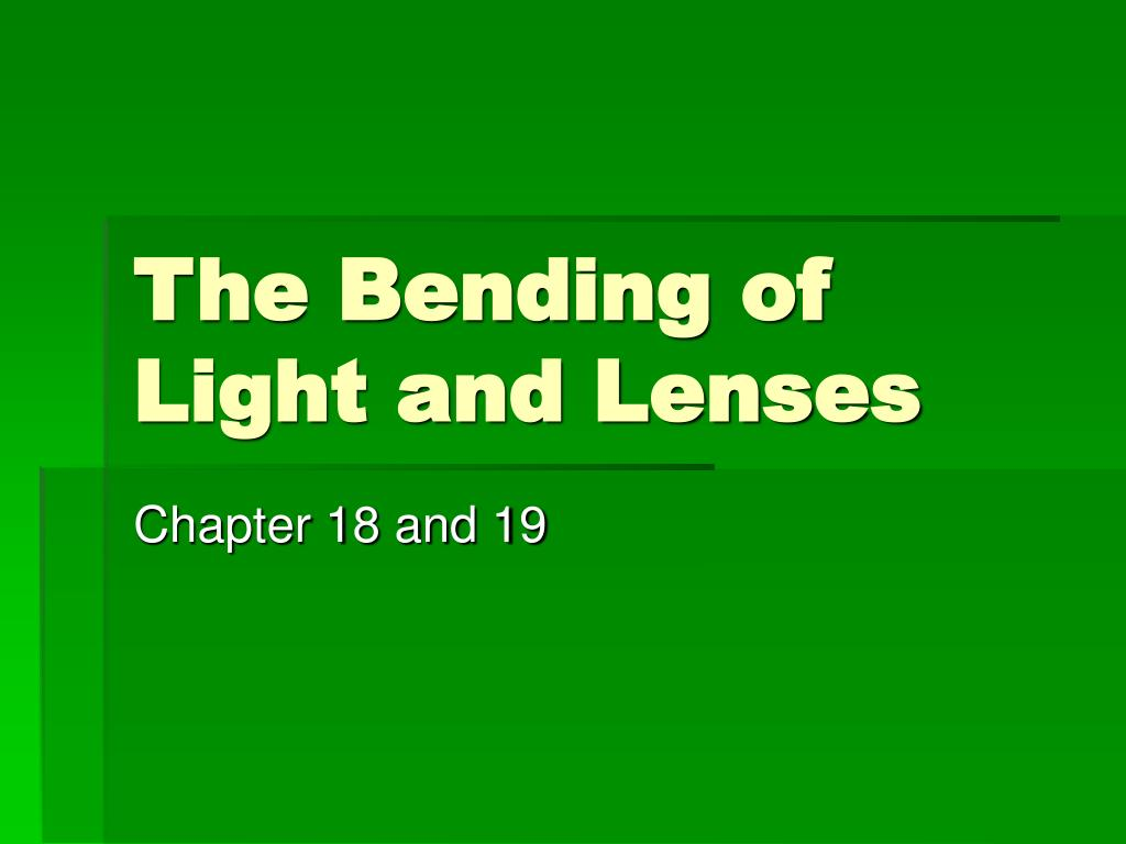 the bending of light and lenses l.