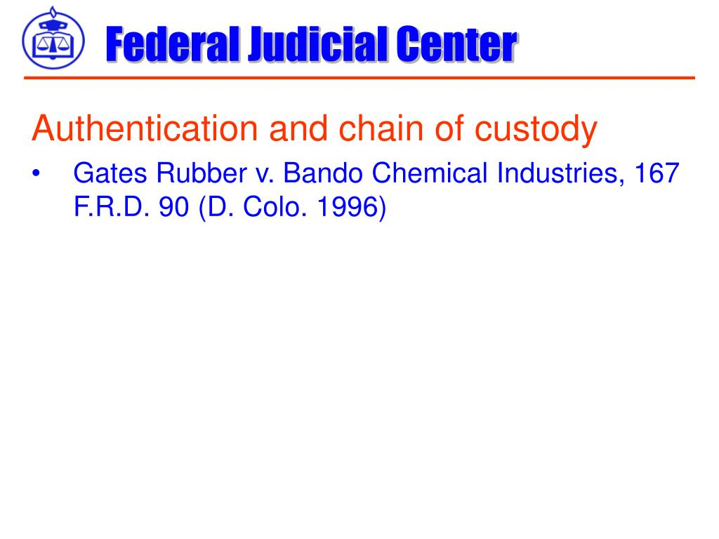 Authentication and chain of custody