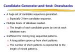 candidate generate and test drawbacks