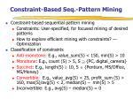 constraint based seq pattern mining