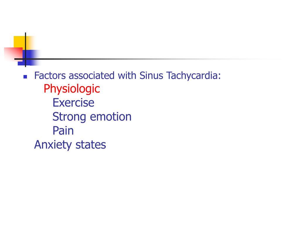 Factors associated with Sinus Tachycardia: