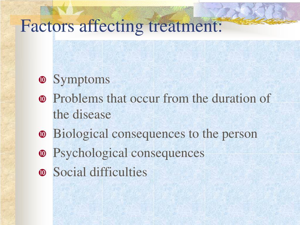 Factors affecting treatment: