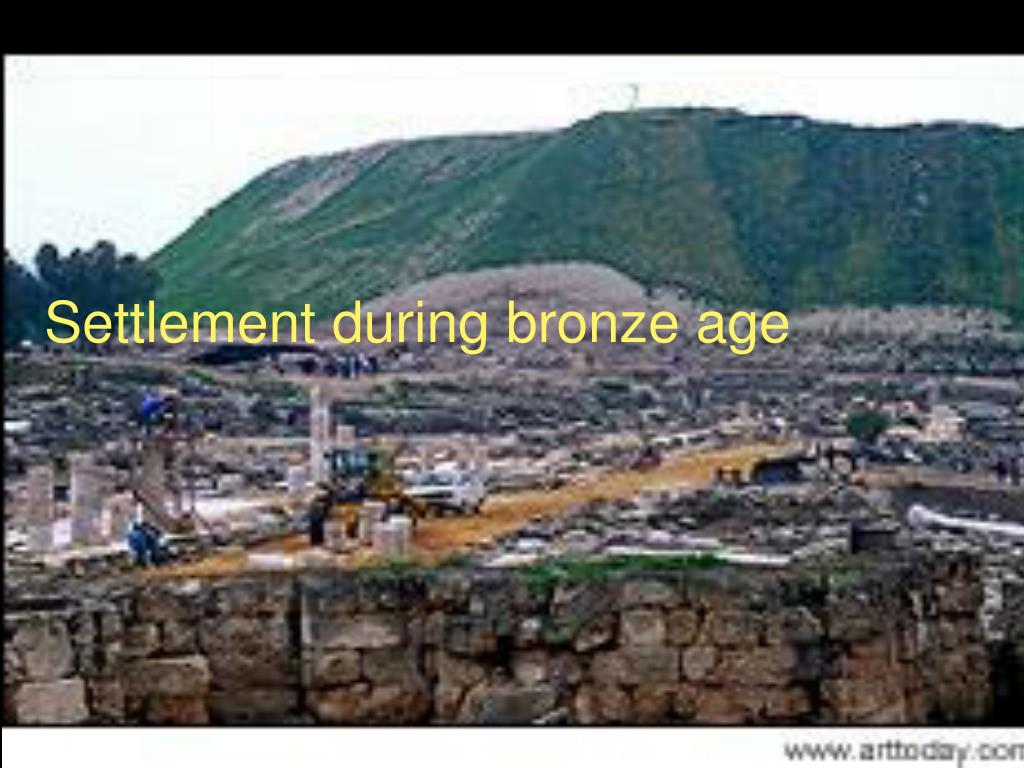 Settlement during bronze age