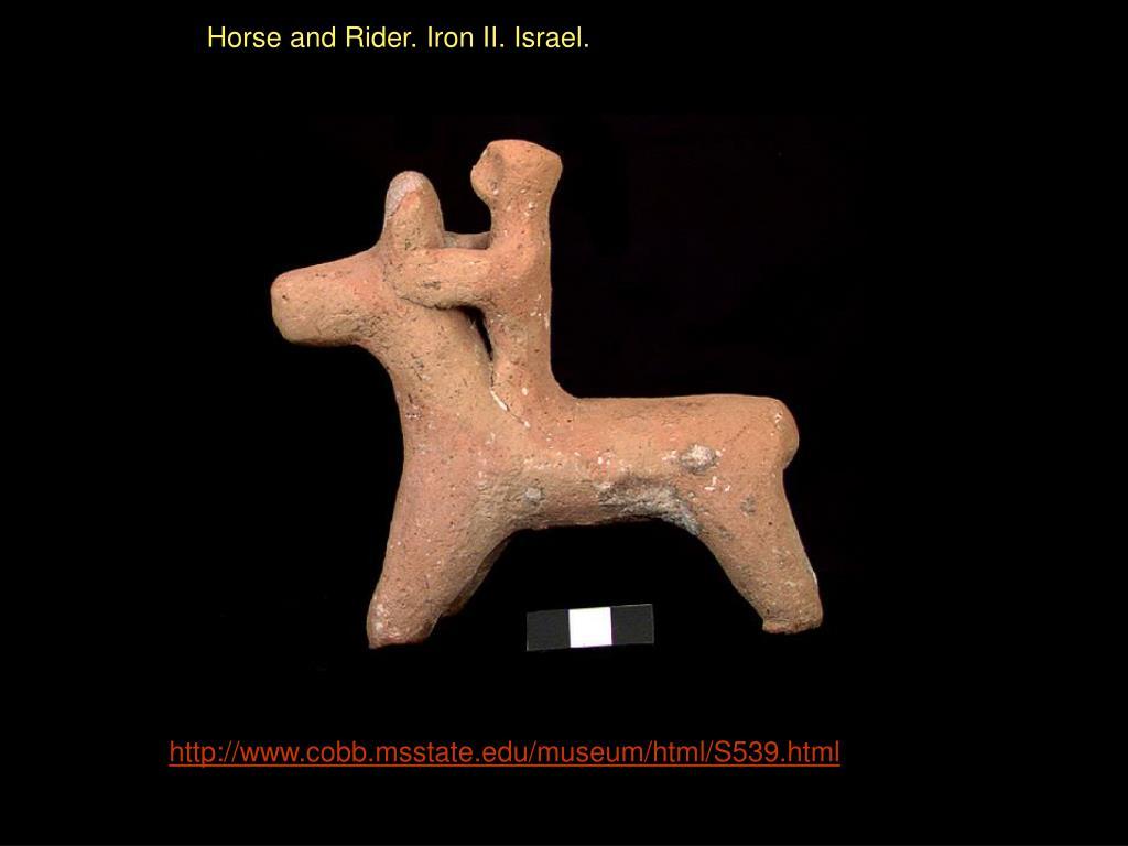 Horse and Rider. Iron II. Israel.