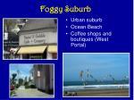 foggy suburb