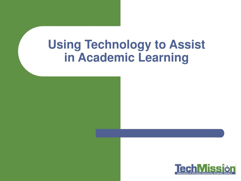 Using Technology to Assist