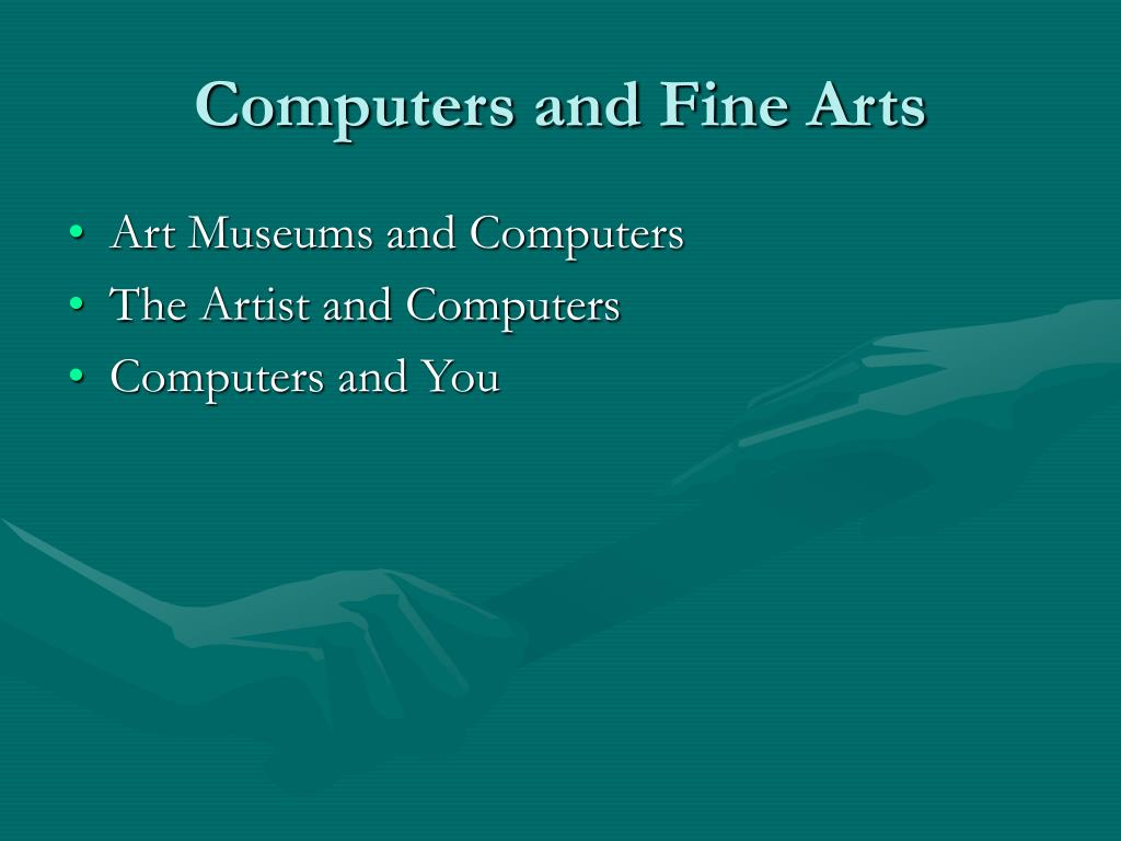 computers and fine arts l.