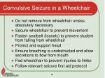 convulsive seizure in a wheelchair
