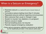 when is a seizure an emergency