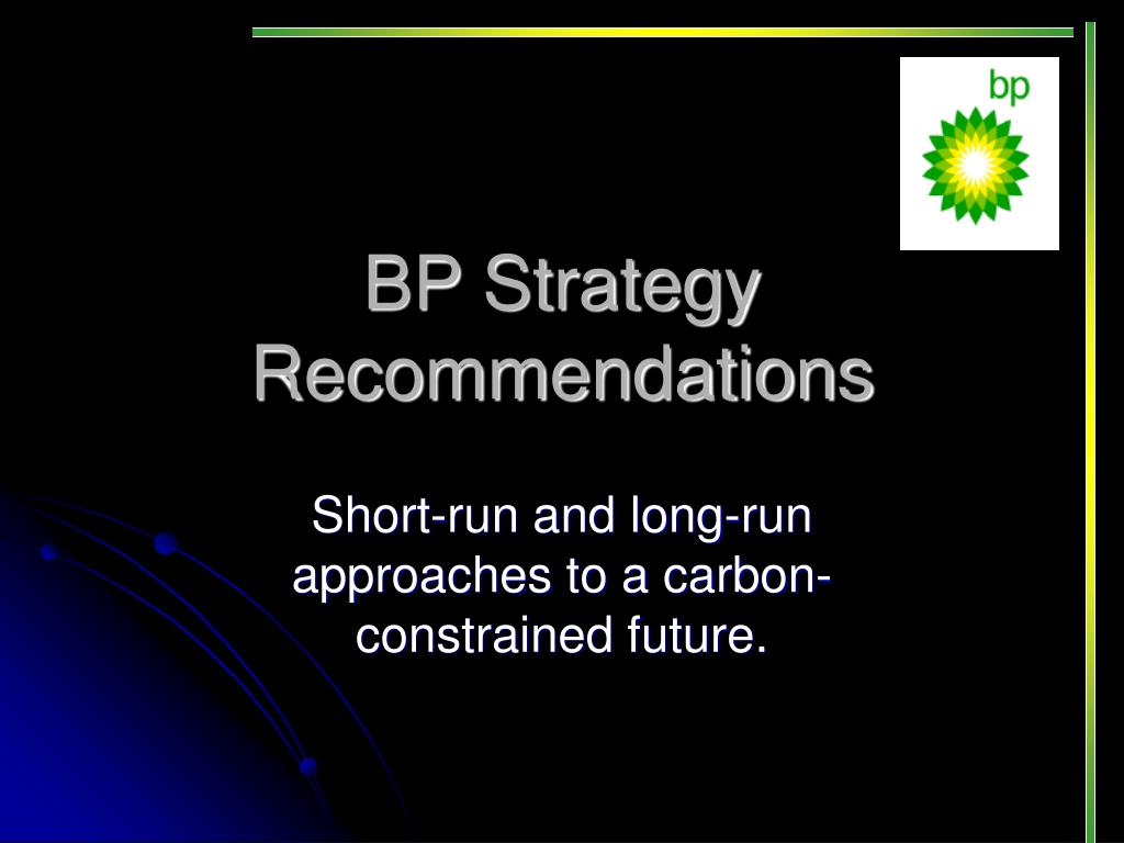 bp strategy recommendations l.