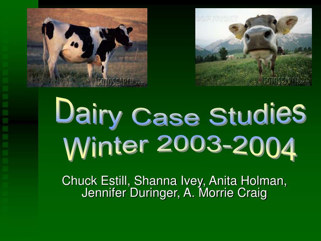 Dairy Case Studies