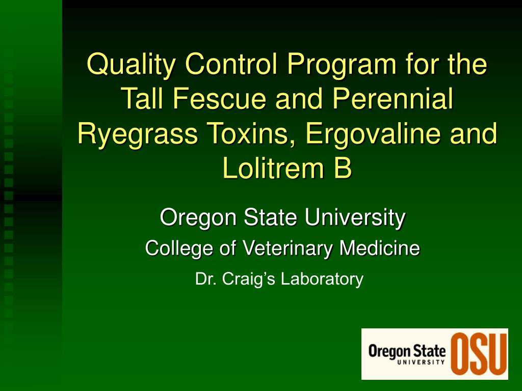 Quality Control Program for the Tall Fescue and Perennial Ryegrass Toxins, Ergovaline and Lolitrem B