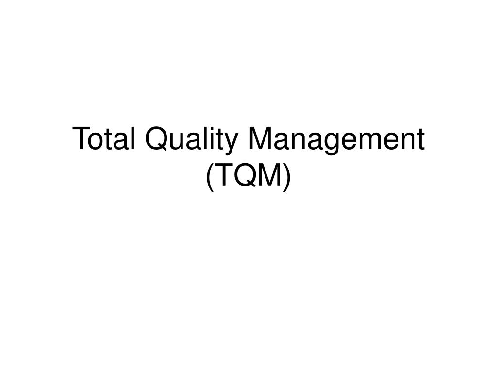 total quality management tqm l.