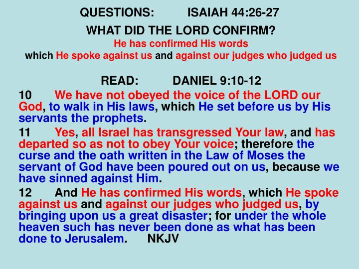 QUESTIONS:ISAIAH 44:26-27