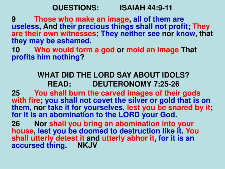 QUESTIONS:ISAIAH 44:9-11