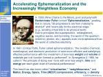 accelerating ephemeralization and the increasingly weightless economy