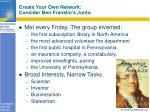 create your own network consider ben franklin s junto