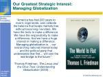 our greatest strategic interest managing globalization