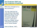 the prediction wall and the prediction crystal ball