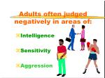 adults often judged negatively in areas of