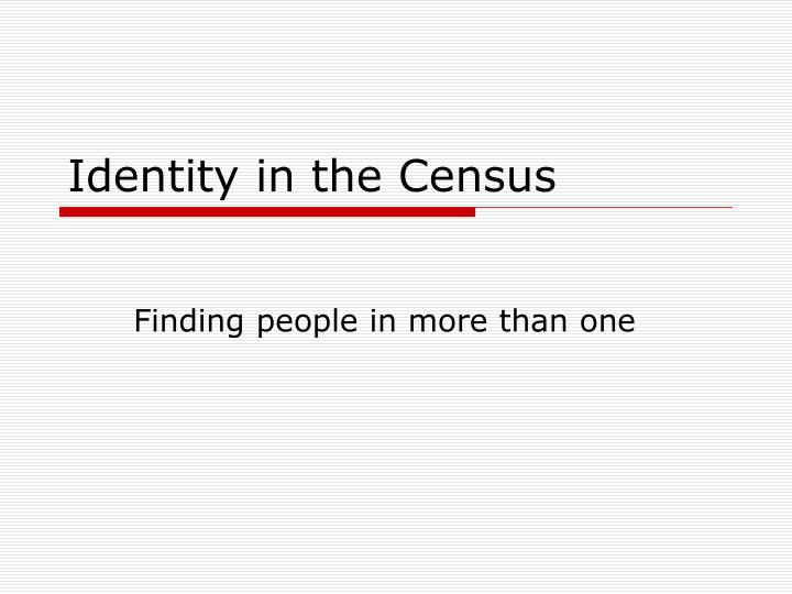 Identity in the census