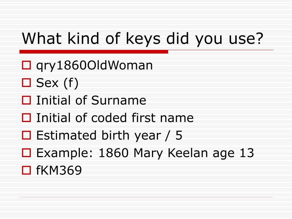 What kind of keys did you use?