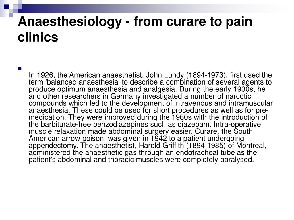 Anaesthesiology - from curare to pain clinics