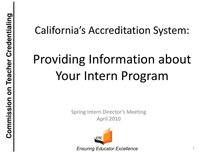 California s accreditation system providing information about your intern program