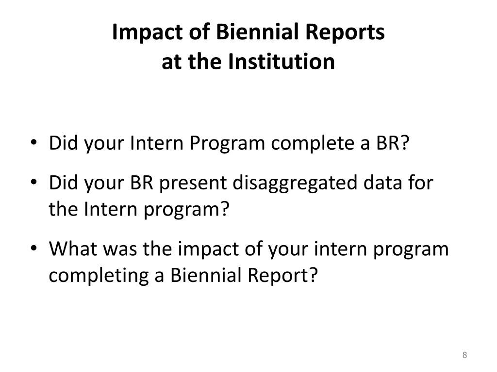 Impact of Biennial Reports