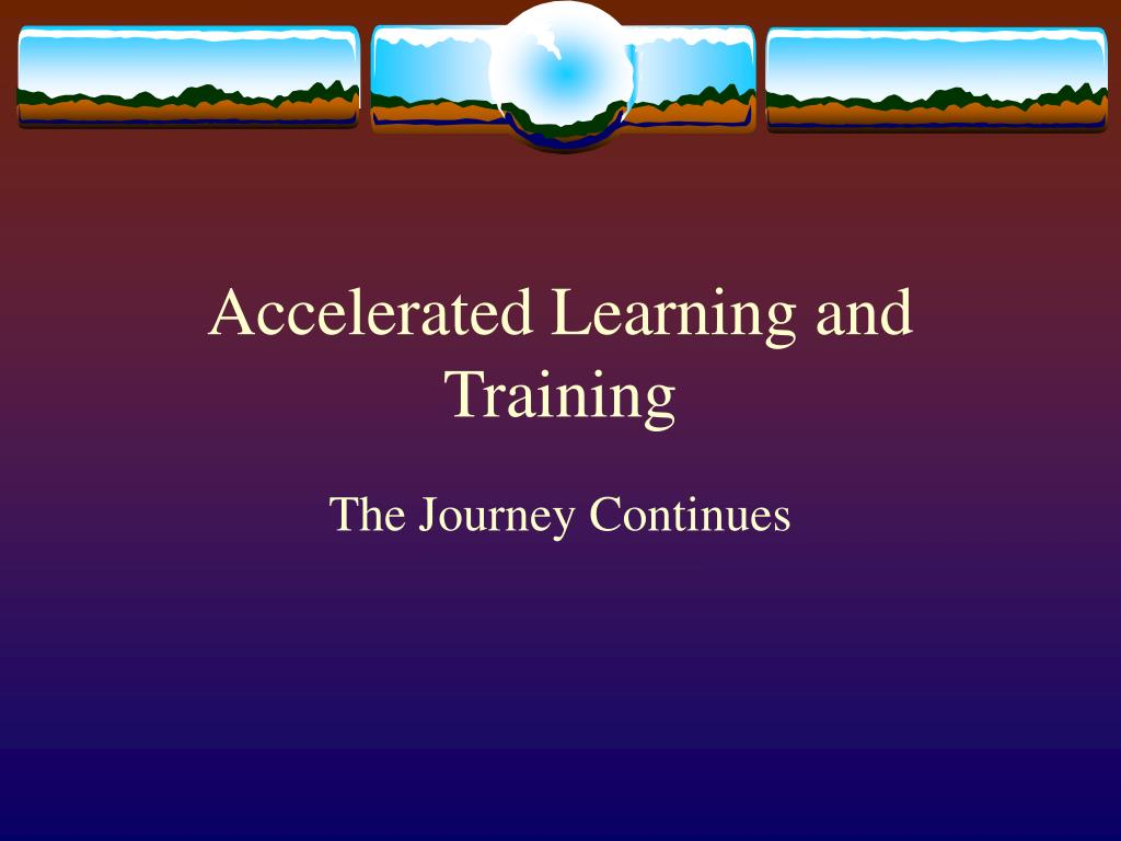 accelerated learning and training l.