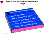 prescription for customer accelerated change