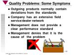 quality problems some symptons