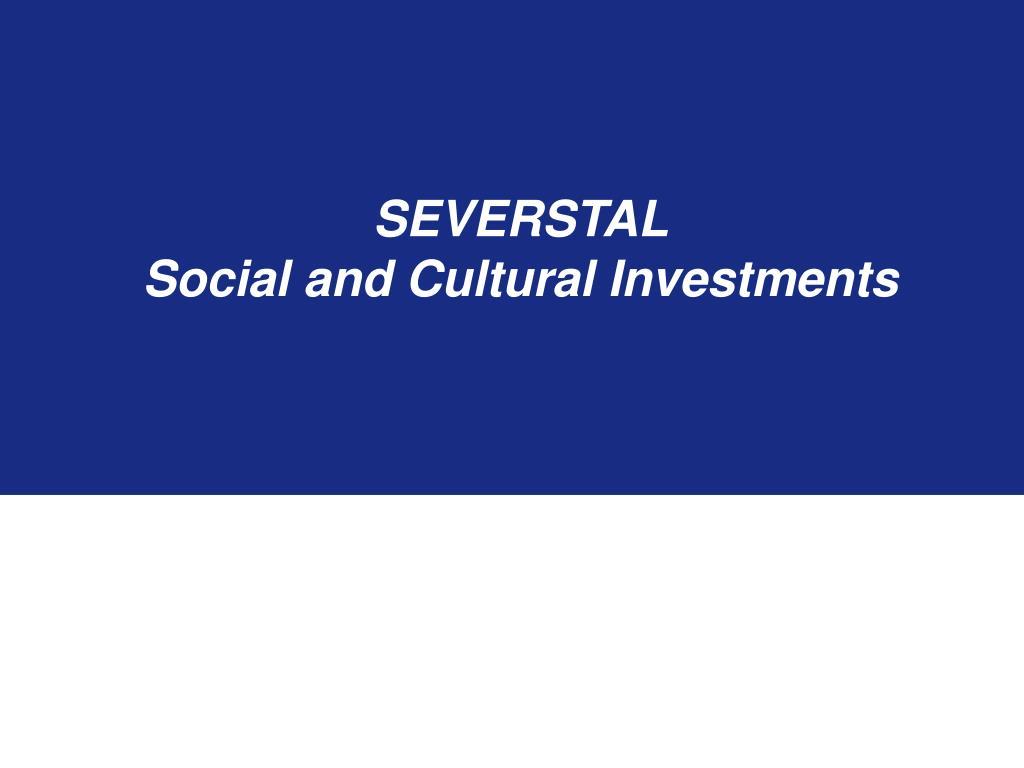 severstal social and cultural investments l.