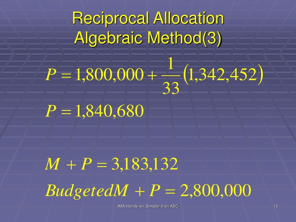 Reciprocal Allocation