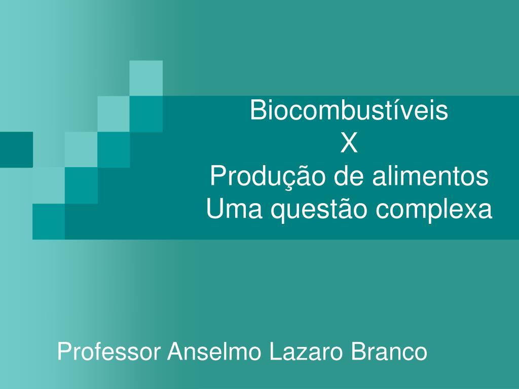 biocombust veis x produ o de alimentos uma quest o complexa l.