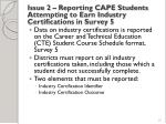 issue 2 reporting cape students attempting to earn industry certifications in survey 5
