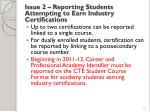 issue 2 reporting students attempting to earn industry certifications