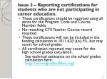 issue 3 reporting certifications for students who are not participating in career education