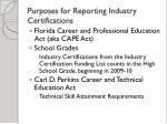 purposes for reporting industry certifications