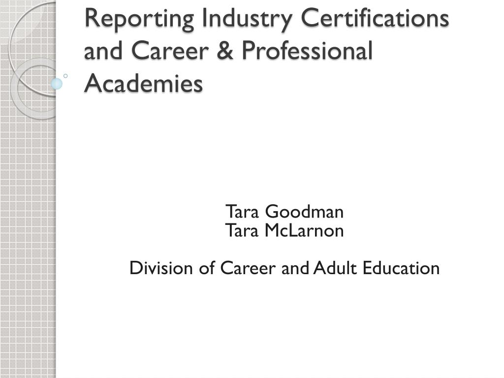 reporting industry certifications and career professional academies l.