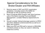 special considerations for the broker dealer and ria affiliates