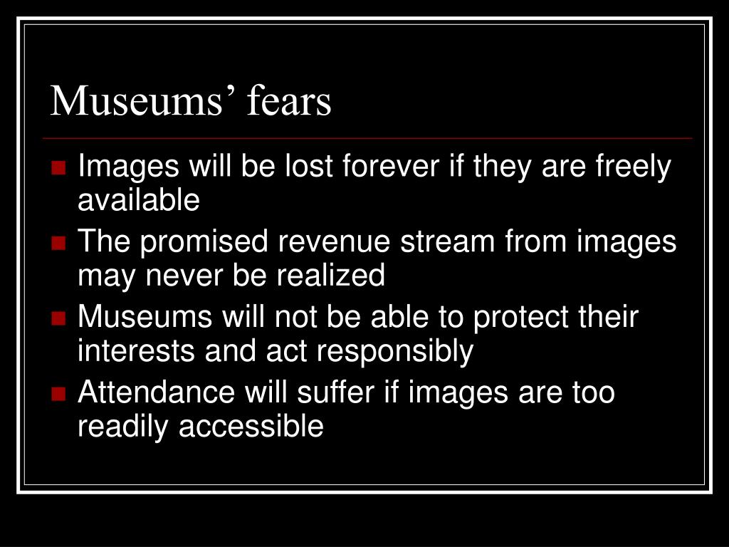 Museums' fears