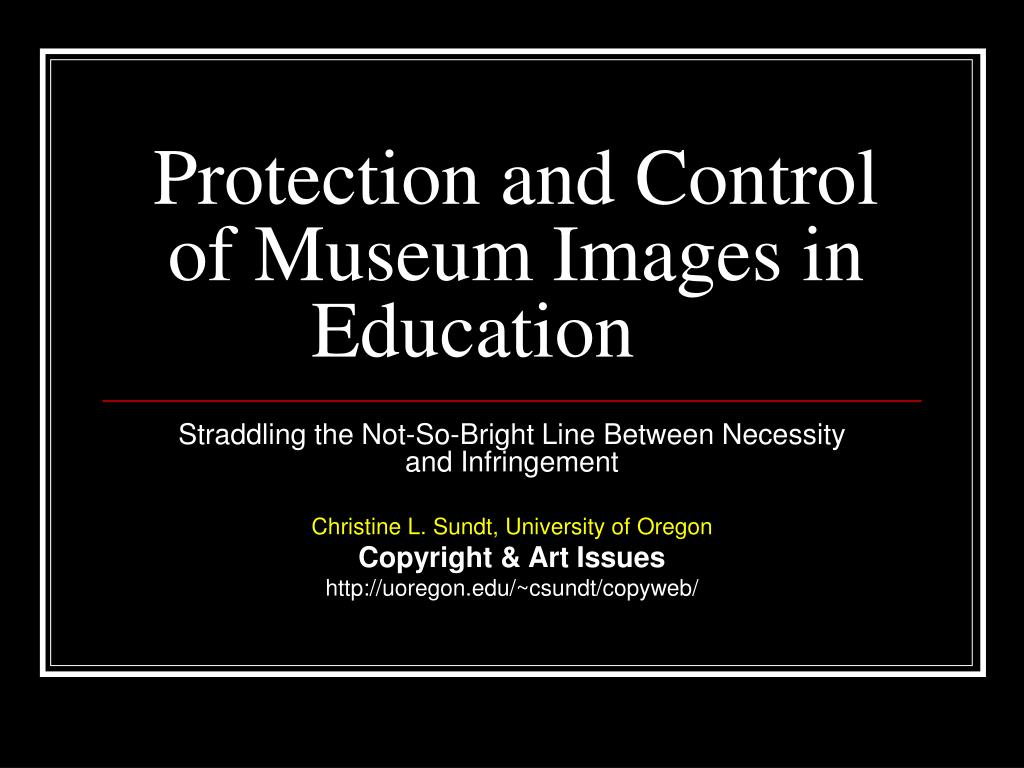protection and control of museum images in education l.